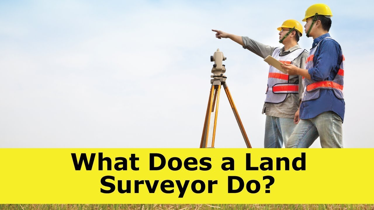 What Do Land Surveyors Do?